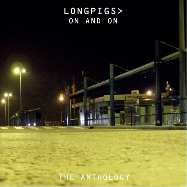 Buy Online Longpigs - Longpigs - On And On: The Anthology