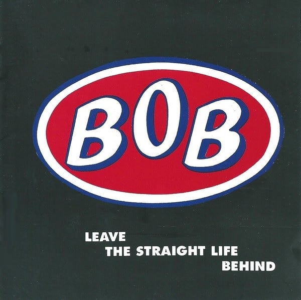 Buy Online BOB - BOB - Leave The Straight Life Behind