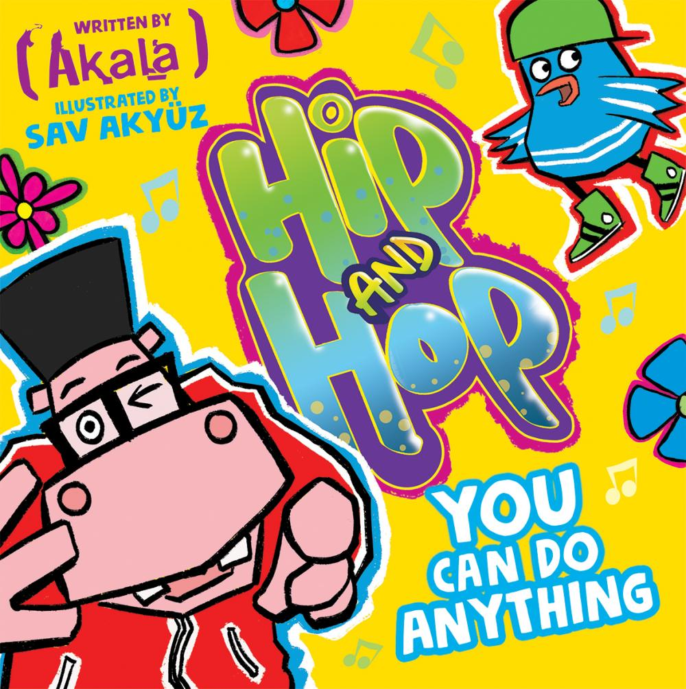 Buy Online Akala - Akala and Oxford University Press Presents - Hip & Hop: You Can Do Anything Children's Book