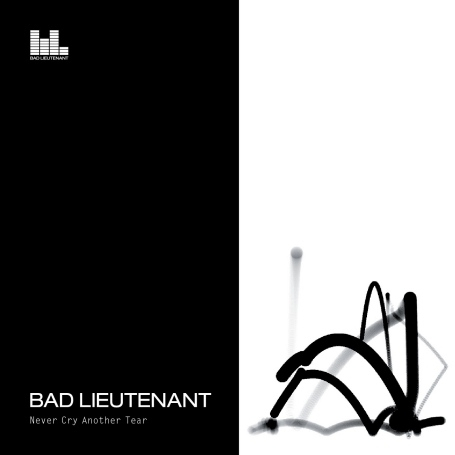 Buy Online Bad Lieutenant - Never Cry Another Tear