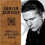 Buy Online Damien Dempsey - Sing All Our Cares Away