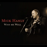 Buy Online Mick Hanly - Wish Me Well