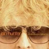 Buy Online Ian Hunter - Shrunken Heads (inc exclusive 3 track bonus cd)