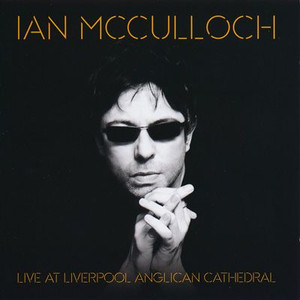 Buy Online Ian McCulloch - Live At Liverpool Anglican Cathedral