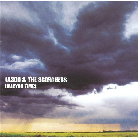Buy Online Jason & The Scorchers - Halcyon Times