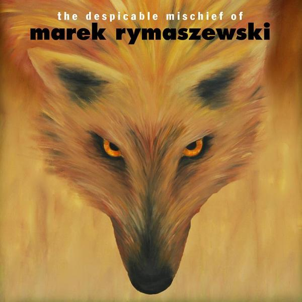 Buy Online Marek Rymaszewski - The Despicable Mischief Of ...