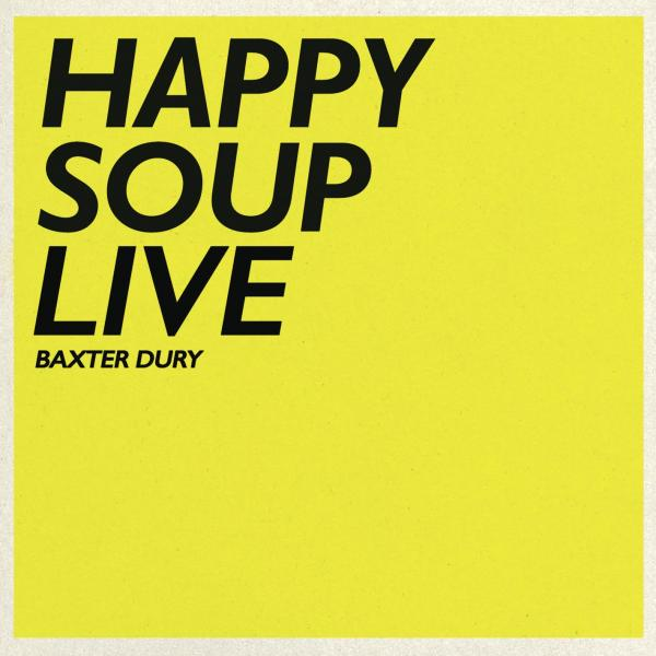 Buy Online Baxter Dury - Happy Soup Live