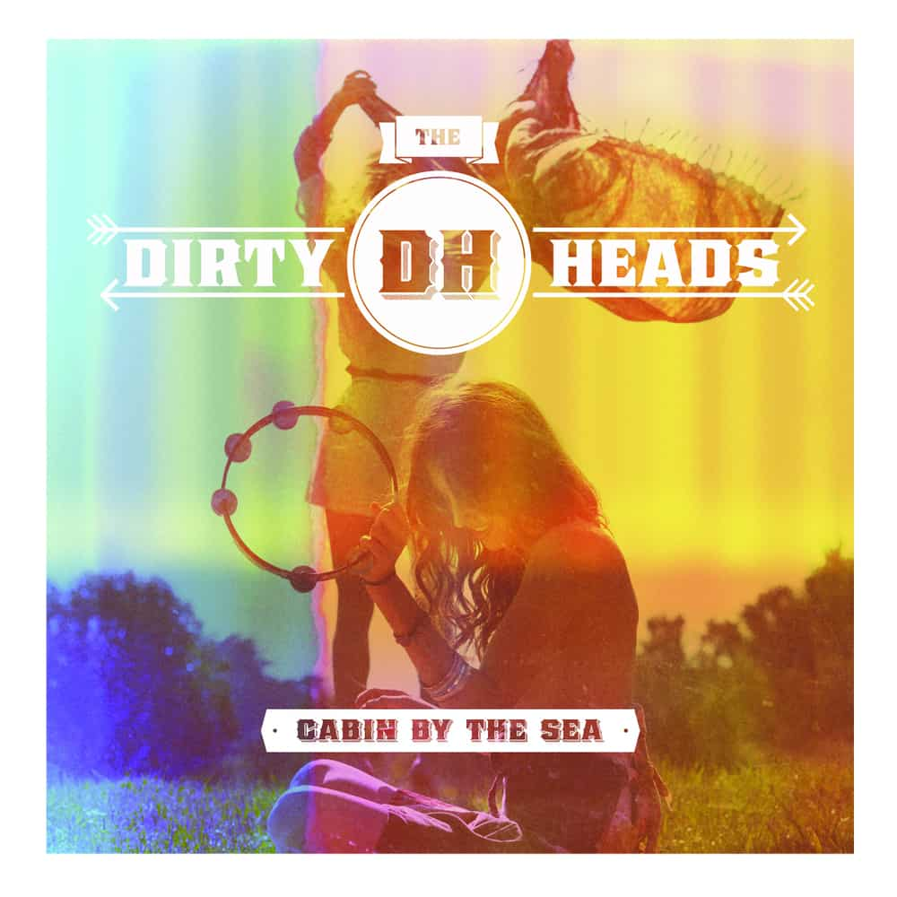 Buy Online Dirty Heads - Cabin By The Sea