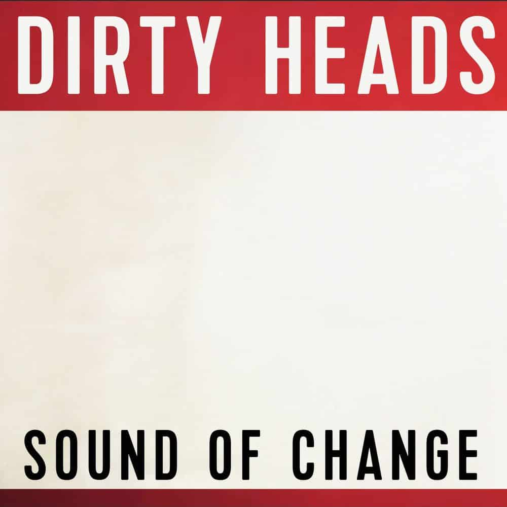 Buy Online Dirty Heads - Sound of Change