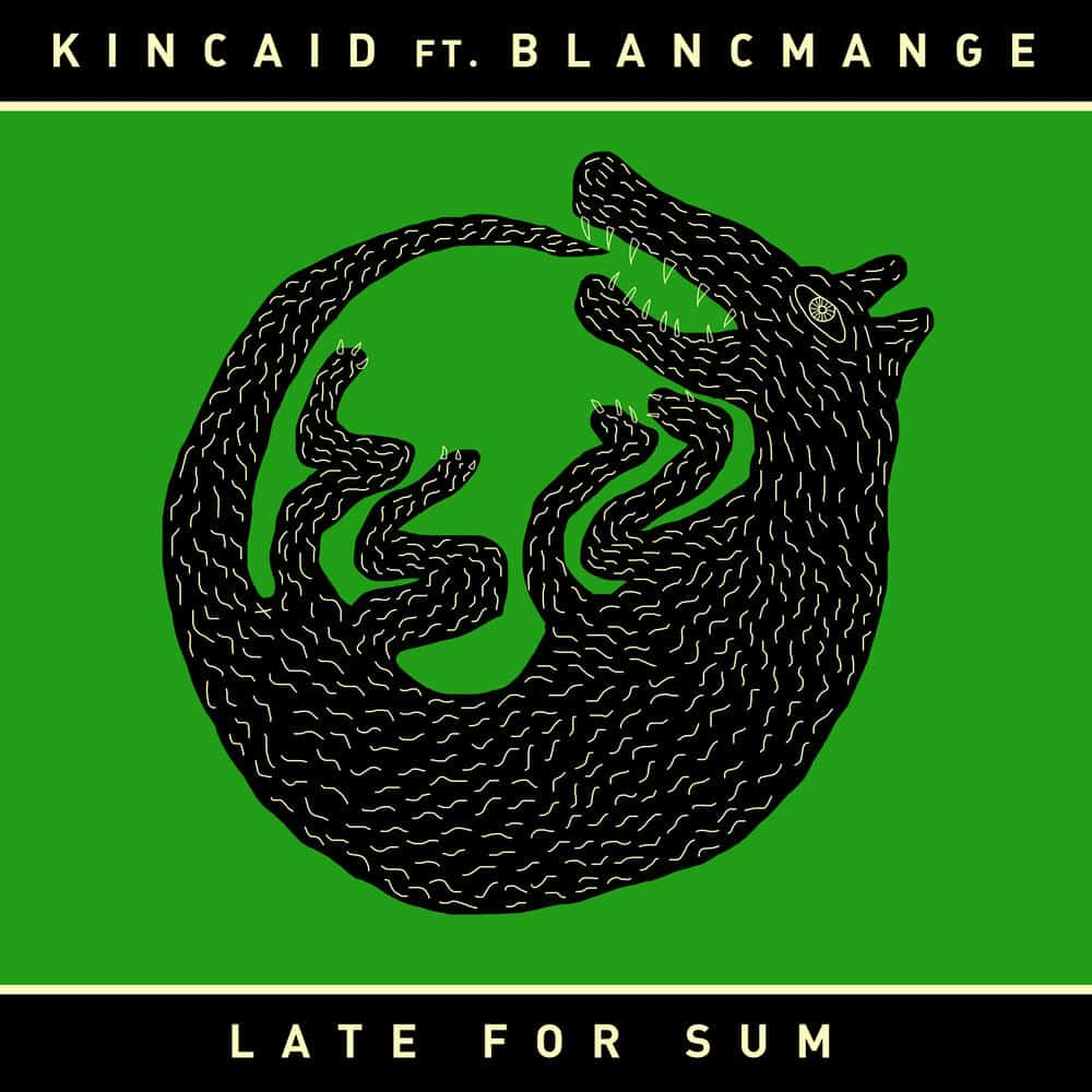 Buy Online Kincaid Featuring Blancmange - Late For Sum Green