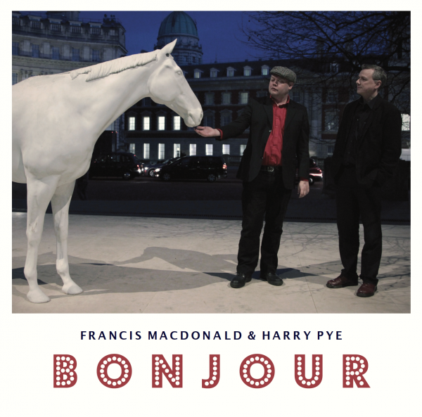Buy Online Francis Macdonald & Harry Pye - Bonjour CD Album (Signed)
