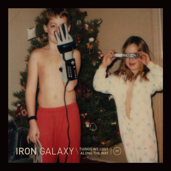 Buy Online Iron Galaxy - Things We Lost Along The Way EP (Download)
