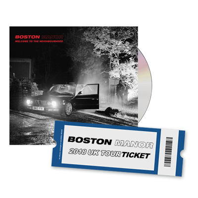 Buy Online Boston Manor - UK Tour Ticket + Welcome To The Neighbourhood CD (Signed)