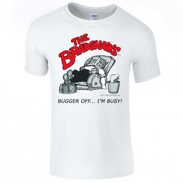 Buy Online The Bradshaws - Bugger Off... I'm Busy T-Shirt