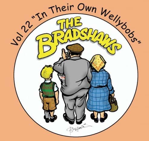 Buy Online The Bradshaws - Vol 22 - In Their Own Wellybobs