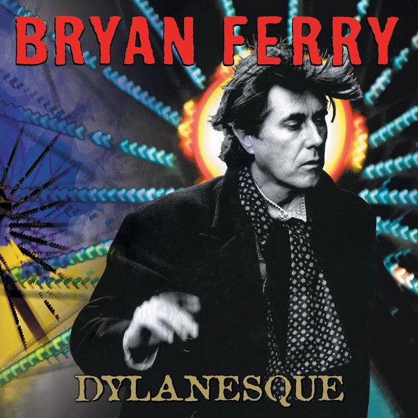 Buy Online Bryan Ferry - Dylanesque CD