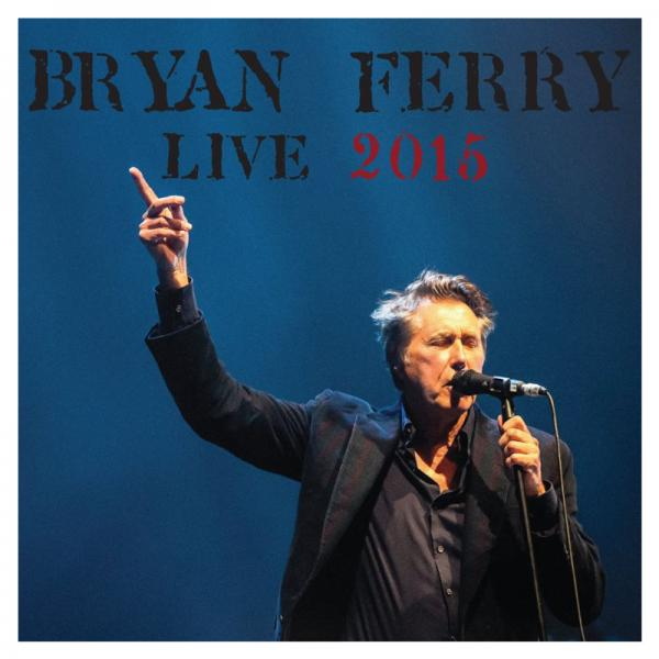 Buy Online Bryan Ferry - Live 2015 2CD Album
