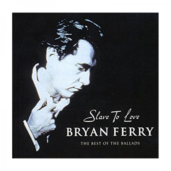 Buy Online Bryan Ferry - Slave To Love - The Best Of The Ballads CD