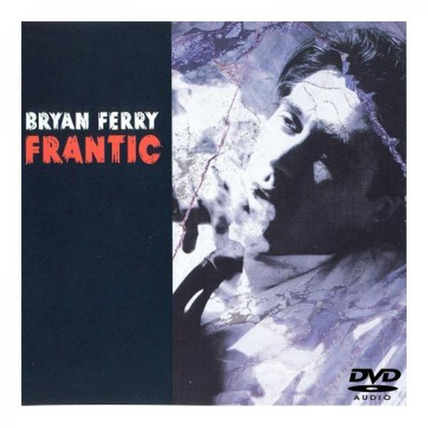 Buy Online Bryan Ferry - Frantic DVD-Audio