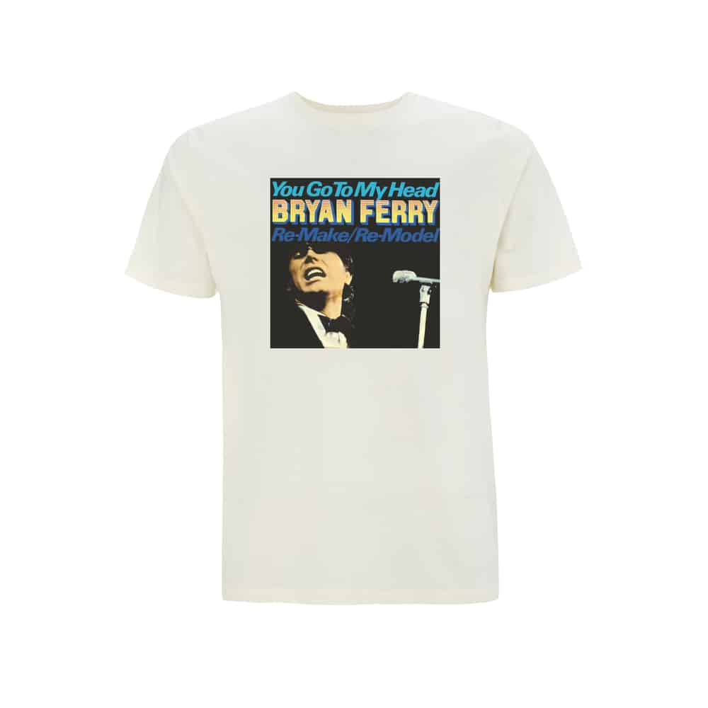 Buy Online Bryan Ferry - You Go To My Head T-Shirt