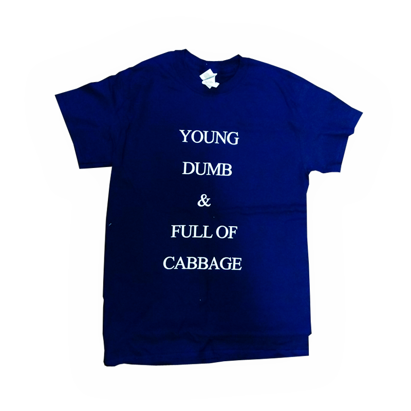 Buy Online Cabbage - Young, Dumb and Full of Cabbage T-Shirt