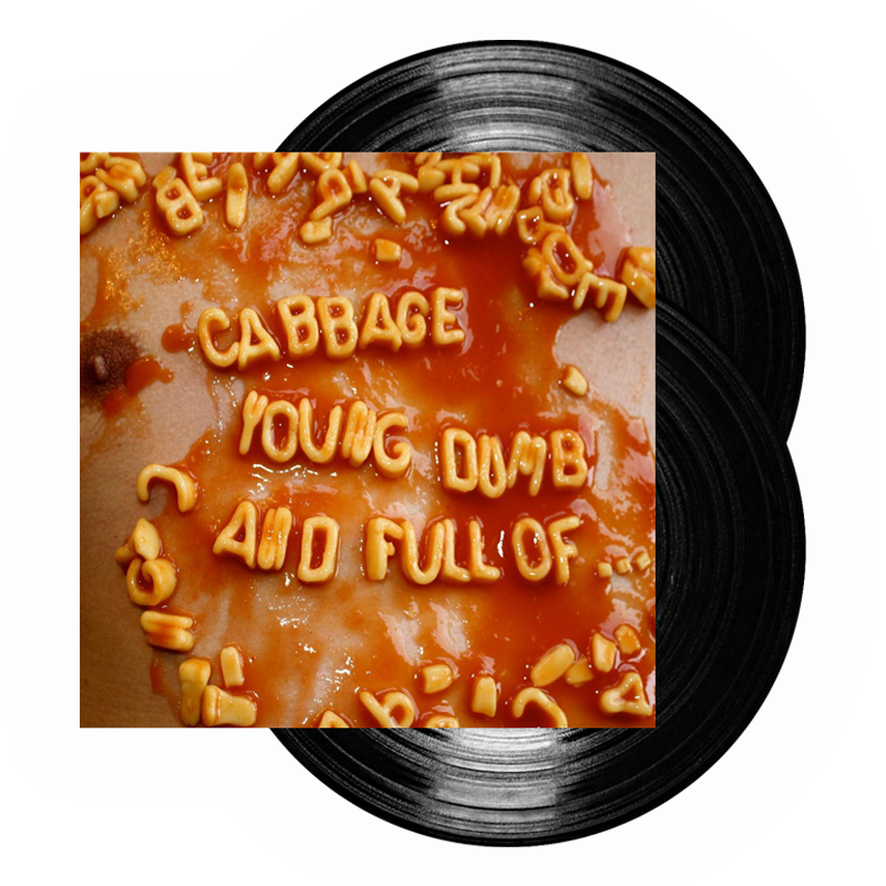 Buy Online Cabbage - Young Dumb And Full Of... (Double Black Vinyl)