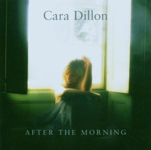 Buy Online Cara Dillon - After The Morning