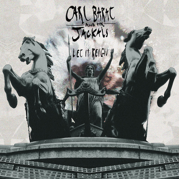 Buy Online Carl Barat & The Jackals - Let It Reign