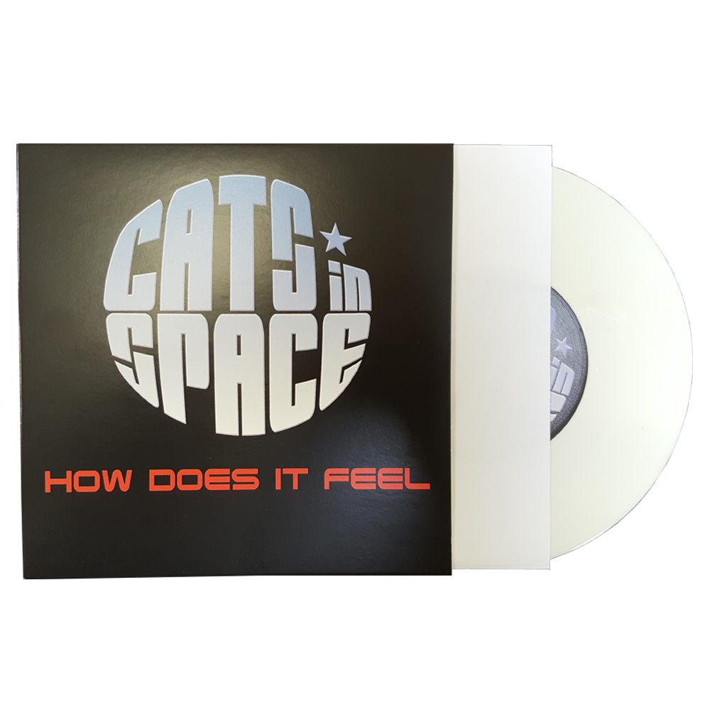Buy Online Cats In Space - 'How Does It Feel' White 7-Inch
