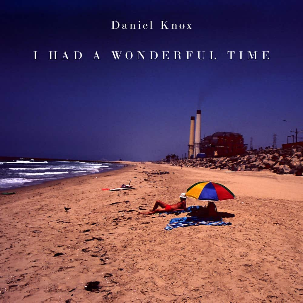 Buy Online Daniel Knox - I Had A Wonderful Time