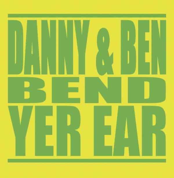 Buy Online Danny & Ben - Bend Yer Ear
