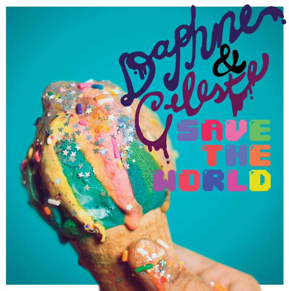 Buy Online Daphne & Celeste - Daphne & Celeste Save The World Digital Download