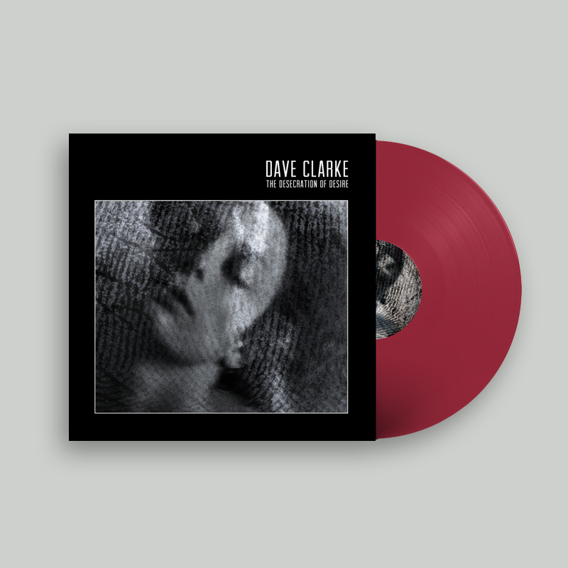 Buy Online Dave Clarke - The Desecration Of Desire Vinyl LP (Oxblood Red Vinyl)