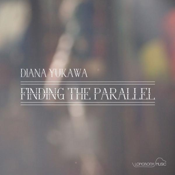Buy Online Diana Yukawa - Finding the Parallel (2013 EP)