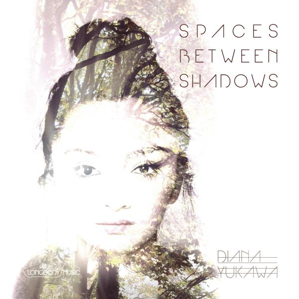 Buy Online Diana Yukawa - Spaces Between Shadows