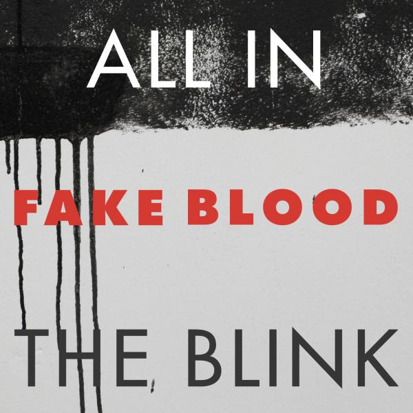 Buy Online Different Recordings - Fake Blood - All In The Blink