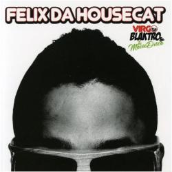 Buy Online Different Recordings - Felix Da Housecat - Virgo Blaktro and The Movie Disco