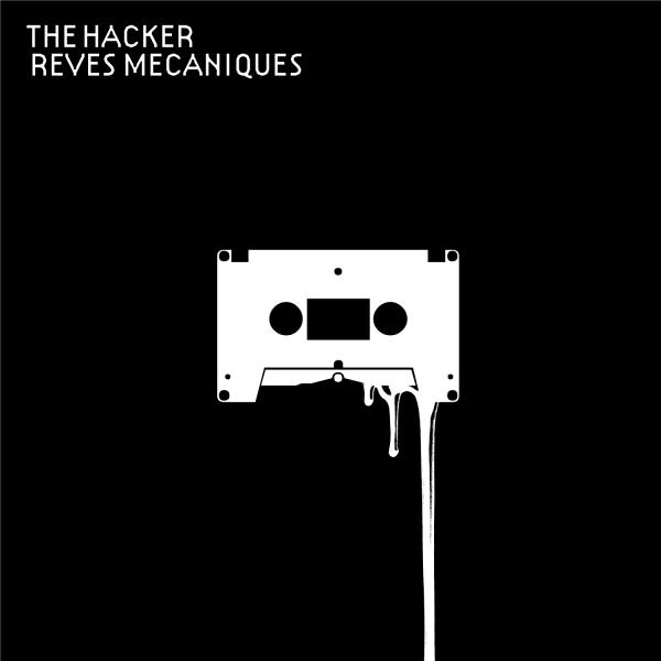 Buy Online Different Recordings - The Hacker - Reves Mechaniques