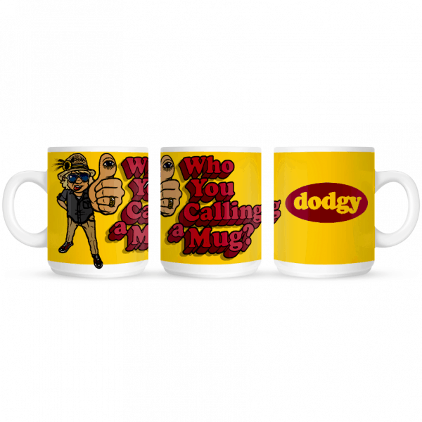 Buy Online Dodgy - Who You Calling A Mug ?