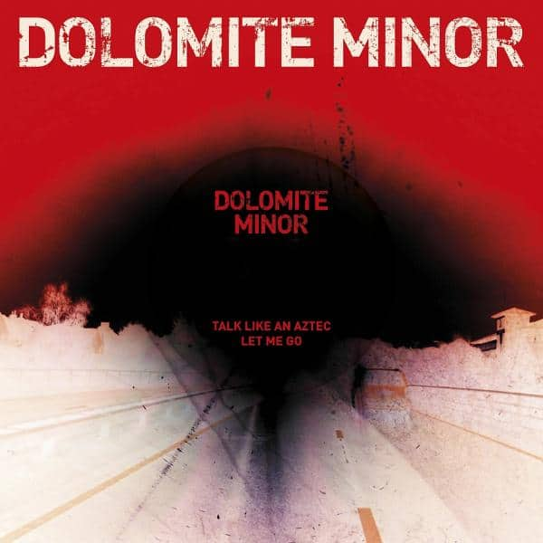 Buy Online Dolomite Minor - Talk Like An Aztec/Let Me Go