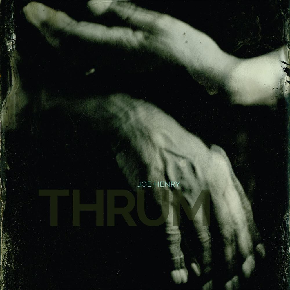 Buy Online Joe Henry - THRUM Double Vinyl