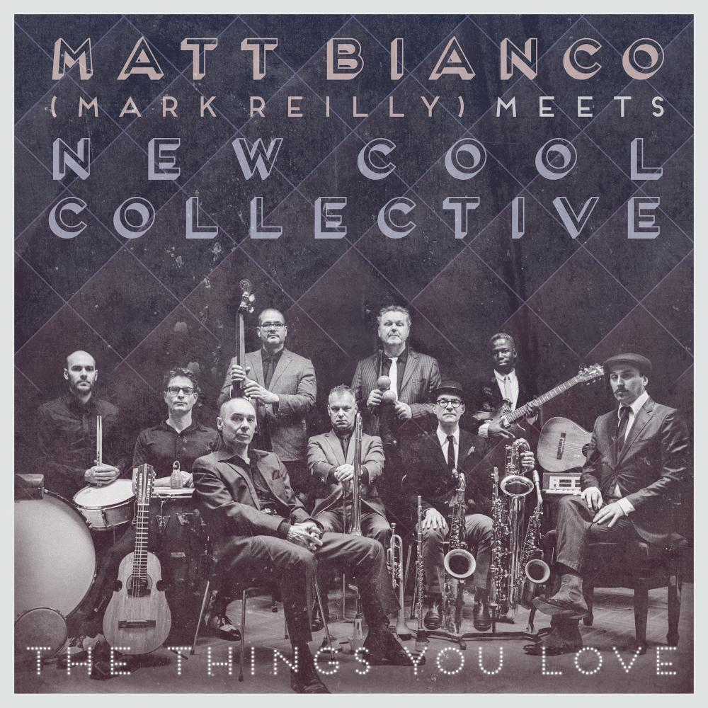 Buy Online MATT BIANCO (MARK REILLY) MEETS NEW COOL COLLECTIVE - The Things You Love CD