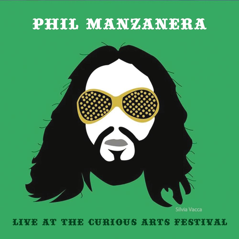 Buy Online Phil Manzanera - LIVE AT THE CURIOUS ARTS FESTIVAL CD