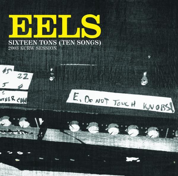Buy Online Eels - Sixteen Tons (Ten Songs) 2003 KCRW Session CD Album