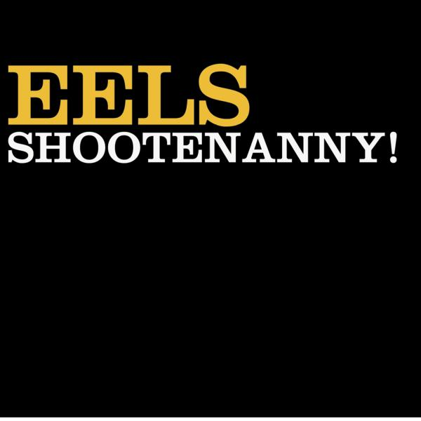 Buy Online Eels - Shootenanny! LP (Back To Black Reissue)
