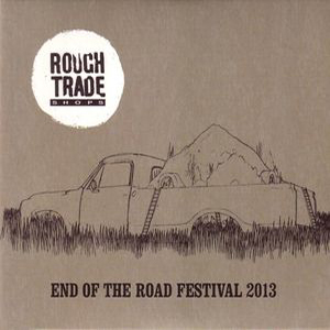 Buy Online End Of The Road Festival - Rough Trade Shops EOTR 2013 CD