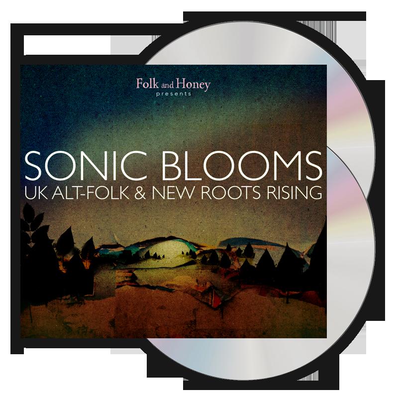 Folk & Honey, Sonic Blooms: UK Alt-Folk & New Roots Rising