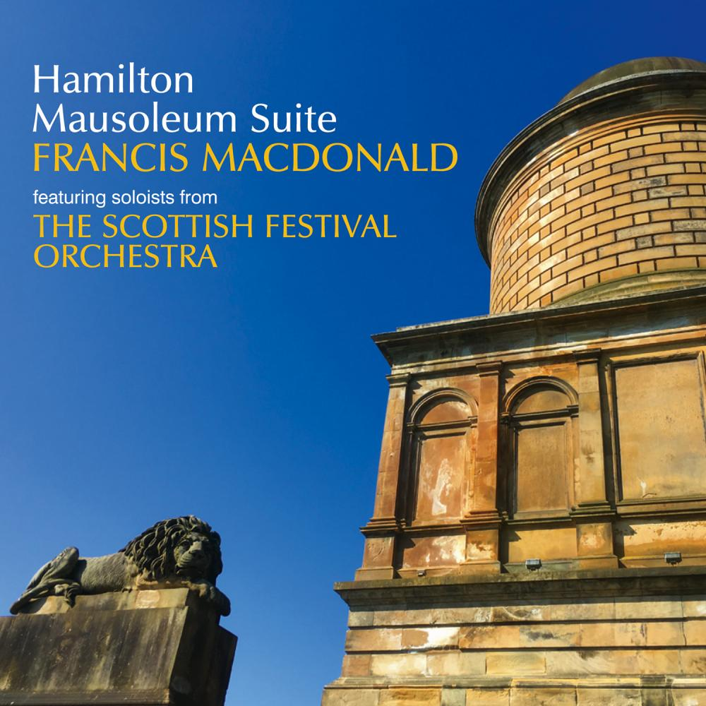 Buy Online Francis MacDonald - Hamilton Mausoleum Suite CD (Signed)