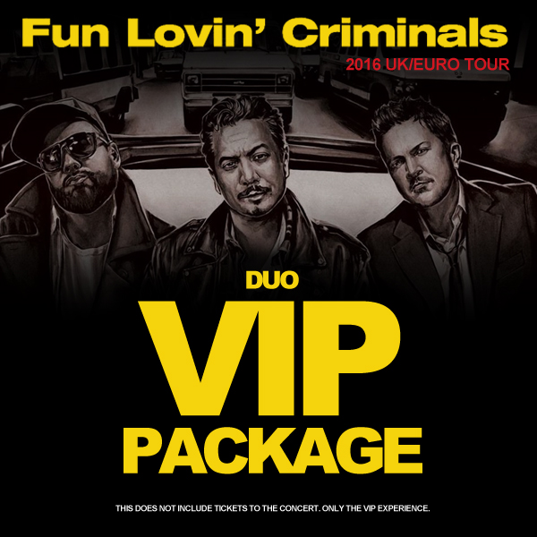 Buy Online Fun Lovin Criminals - UK/Euro Tour VIP Meet & Greet Package (Duo)