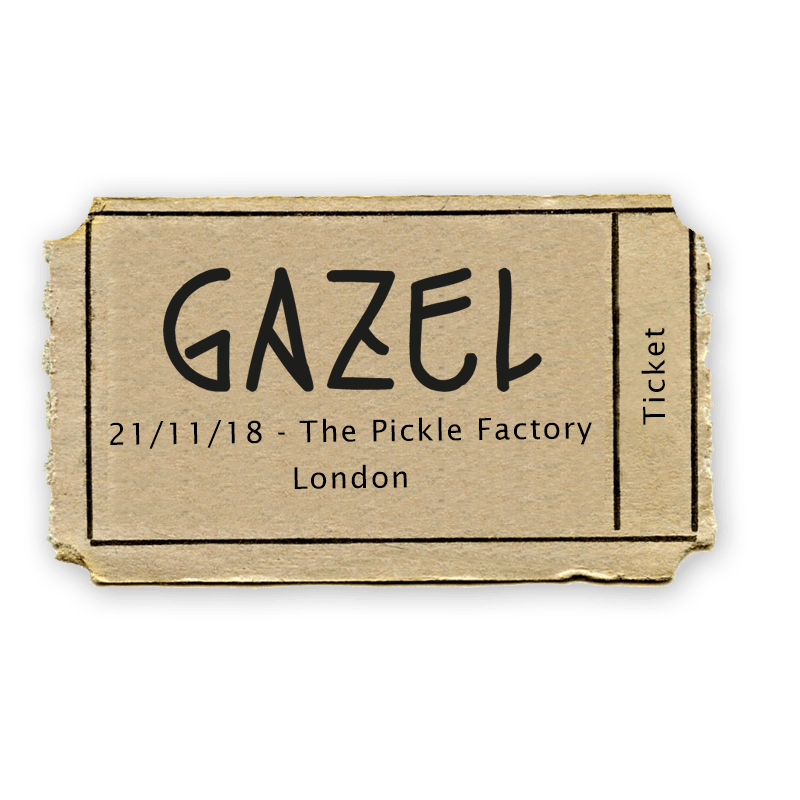 Buy Online Gazel - 21/11/18 - Gig Ticket - The Pickle Factory - London